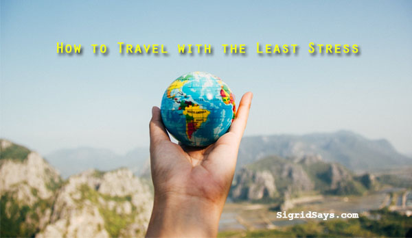 travel tips - travel with the least stress - Bacolod blogger - travel blogger