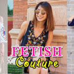 FETISH COUTURE Boutique – Best Fashion Finds