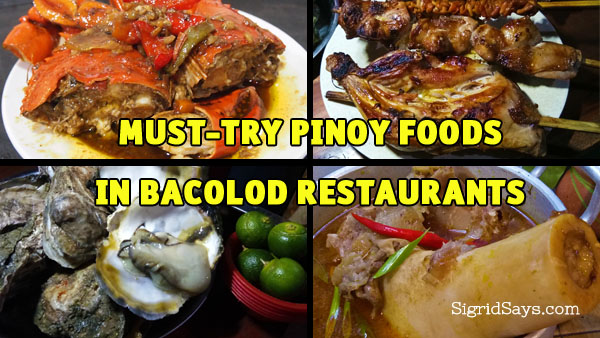 BACOLOD RESTAURANTS with Must-Try PINOY FOODS
