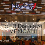 MEXICALI SM BACOLOD: My Top 3 Food Picks