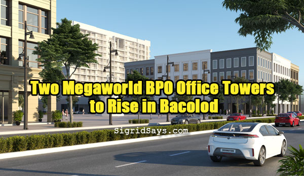 Megaworld BPO Office towers in Bacolod - Bacolod blogger - technology - industry - business - The Upper East