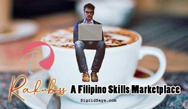 rakuboss - filipino skills marketplace - online jobs - business - Bacolod blogger- Filipino online professionals