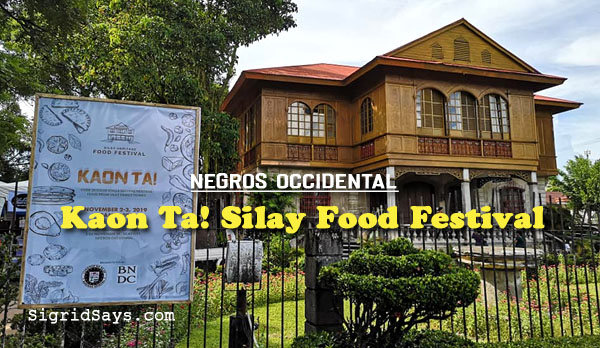 Kaon Ta Silay Food Festival - Ilonggo food - Balay Negrense - Negros Occidental - Bacolod blogger - title
