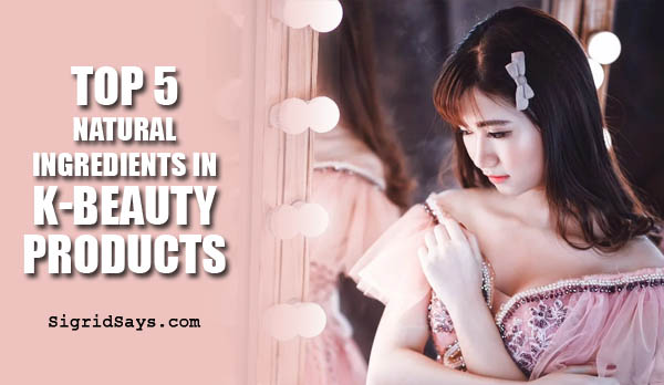 Top 5 Natural Ingredients in Korean Beauty Products