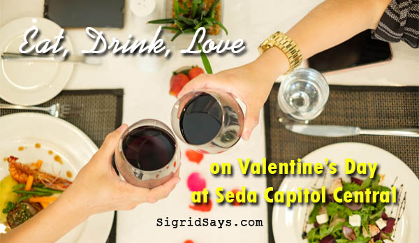 Eat, Drink, Love | Valentine's at Seda Capitol Central