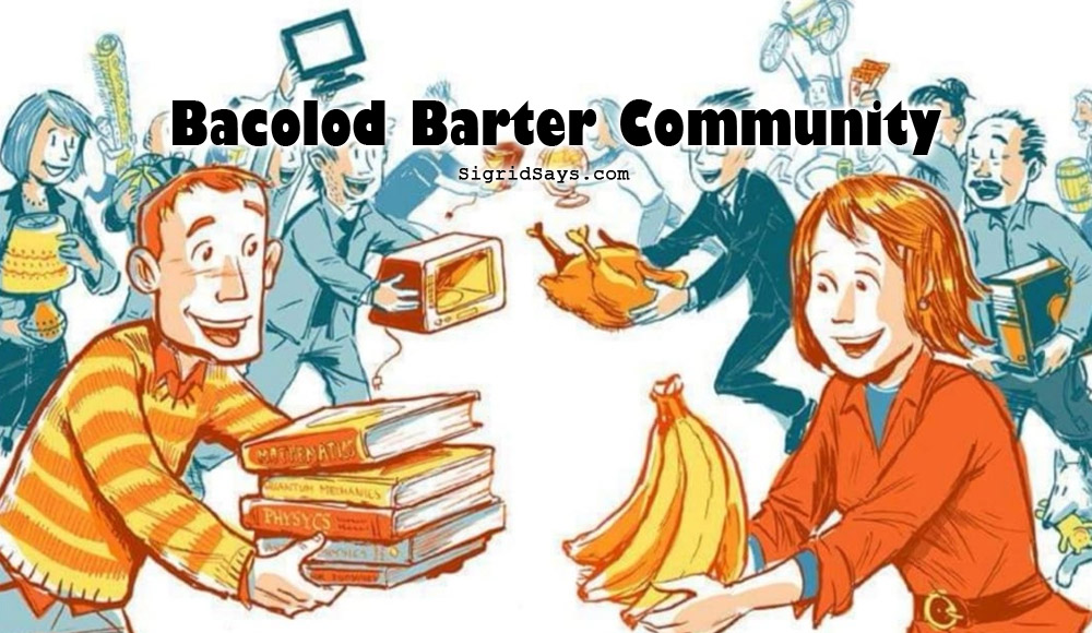 Bacolod Barter Community - Bacolod City - Bacolod blogger - Covid-19 - community quarantine - lockdown