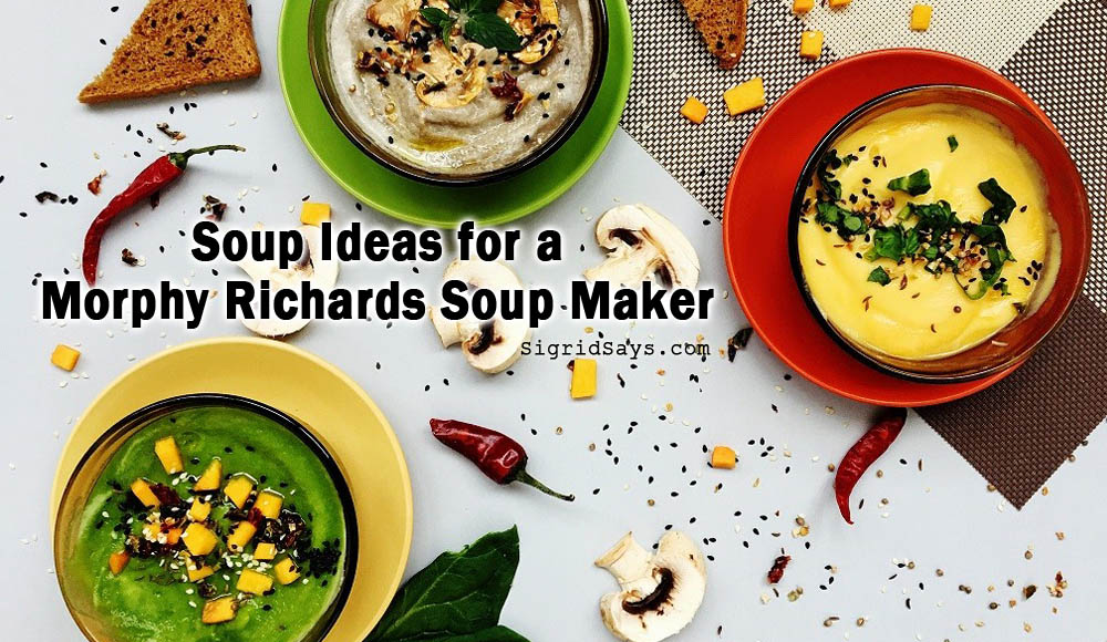Morphy Richards Soup Maker - homemade soup ideas - winter cooking - recipes for cold months - comfort food