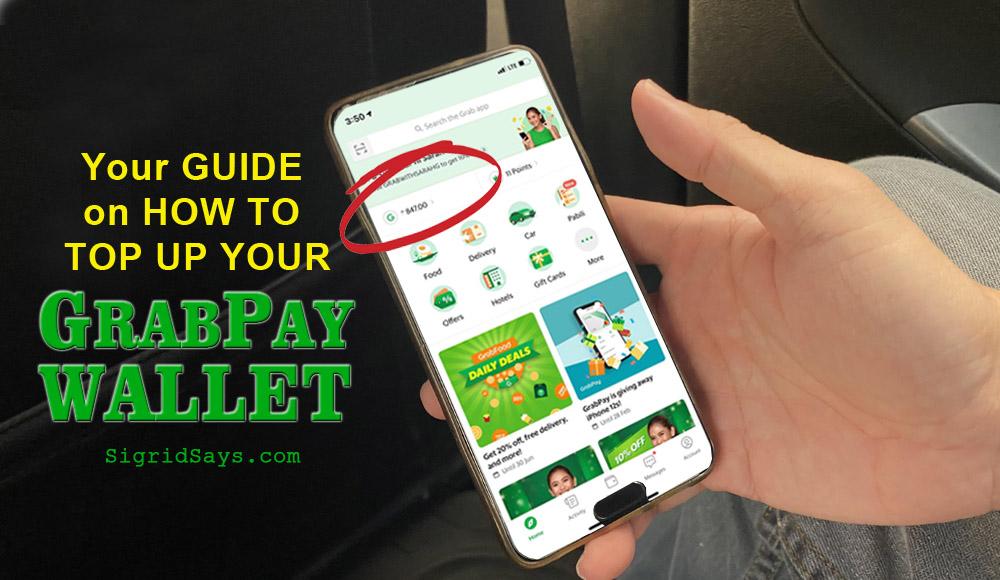 how to top up your GrabPay Wallet - GrabCar - GrabProtect - GrabCar Bacolod - hail a ride - Grab app - e-wallet