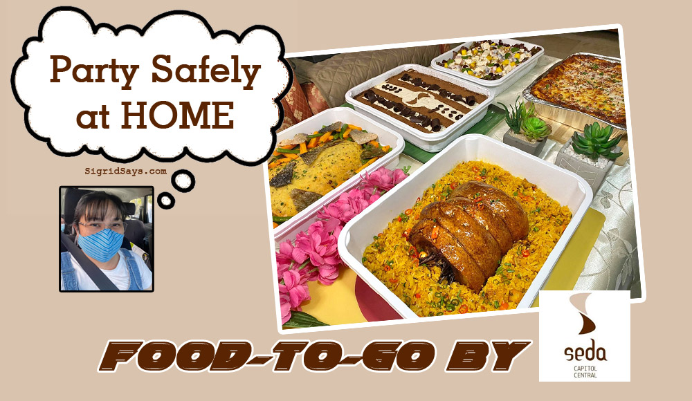 Food-to-Go by Seda Capitol Central - party safely at home - avoid dining out- prevent Covid-19 pandemic - takeout -order food - Bacolod restaurants - Misto - Bacolod hotels