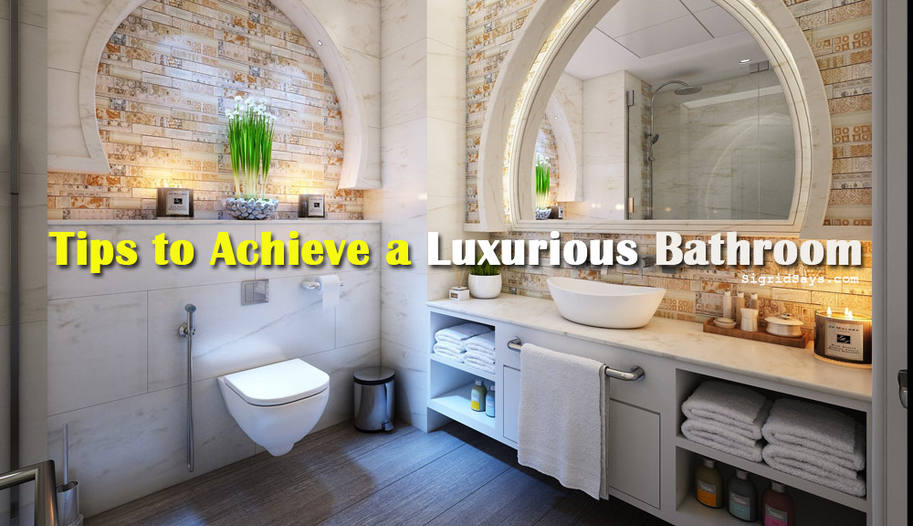 How to Achieve a Hassle-Free, Fashionable and Luxurious Bathroom
